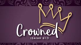 """WOMEN'S RETREAT 2019: """"Crowned"""""""