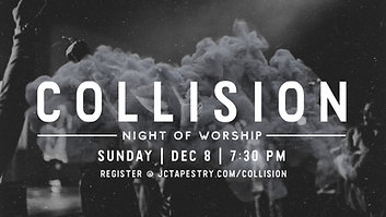 Collision: Night of Worship 2 // Tapestry Church // December 8, 2019