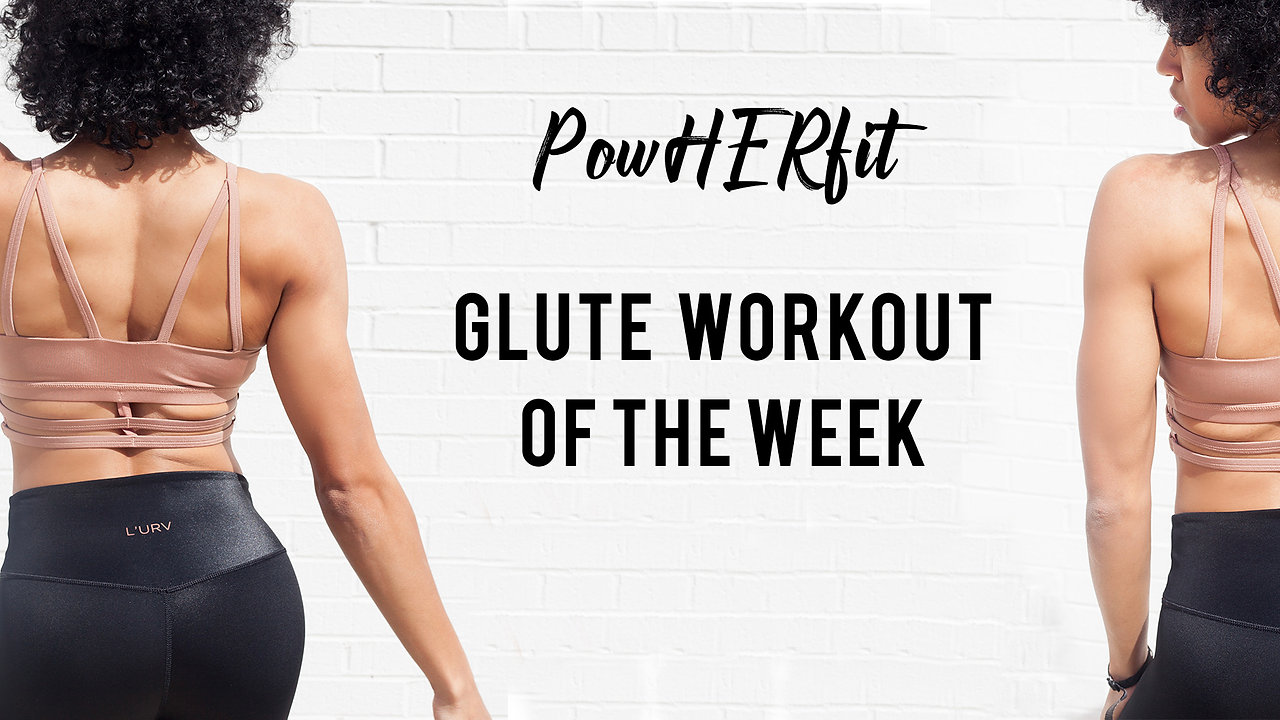 PowHERfit glute workout
