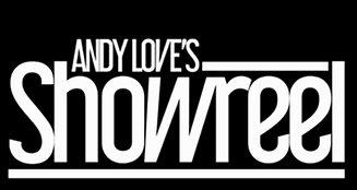 Andy Love's Showreel