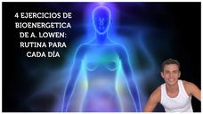 ⭕️ 4 ejercicios de bioenergetica de A. Lowen ✅ Rutina para cada día