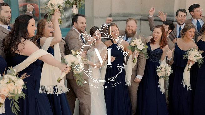 Mary Margaret + Nathanael Mickelson Wedding Film