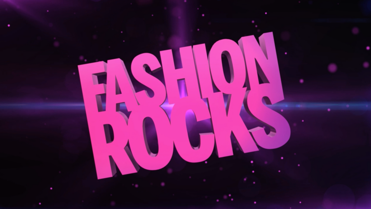Fashion Rocks Broadcast