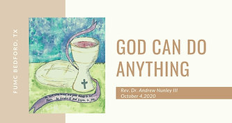 10.4.20 God Can Do Anything