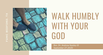 9.27.20: Walk Humbly with Your God