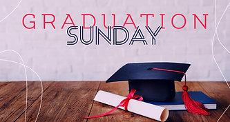 5.23.21 Graduation Sunday