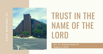 8.2.20 Trust in the Name of the Lord