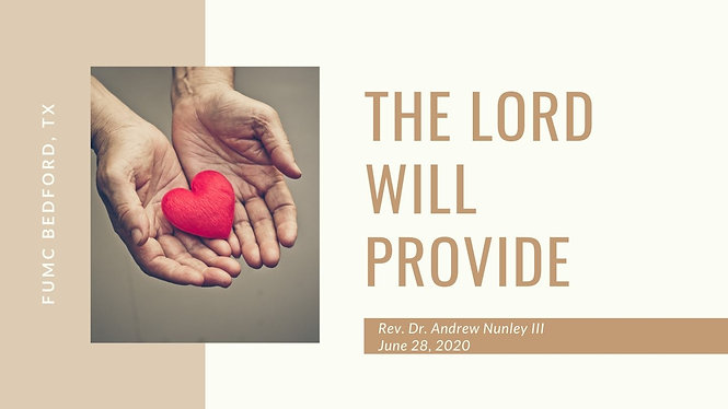 6.28.20  The Lord Will Provide
