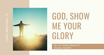 10.18.20 God, Show Me Your Glory