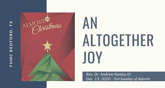 12.13.20 Almost Christmas: An Altogether Joyn Altogether Joy