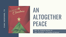 11.29.20 Almost Christmas: An Altogether Peace
