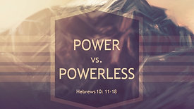 Power vs. Powerless