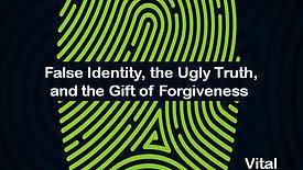 False Identity: Vital Signs
