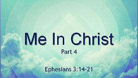 Me in Christ Pt. 4