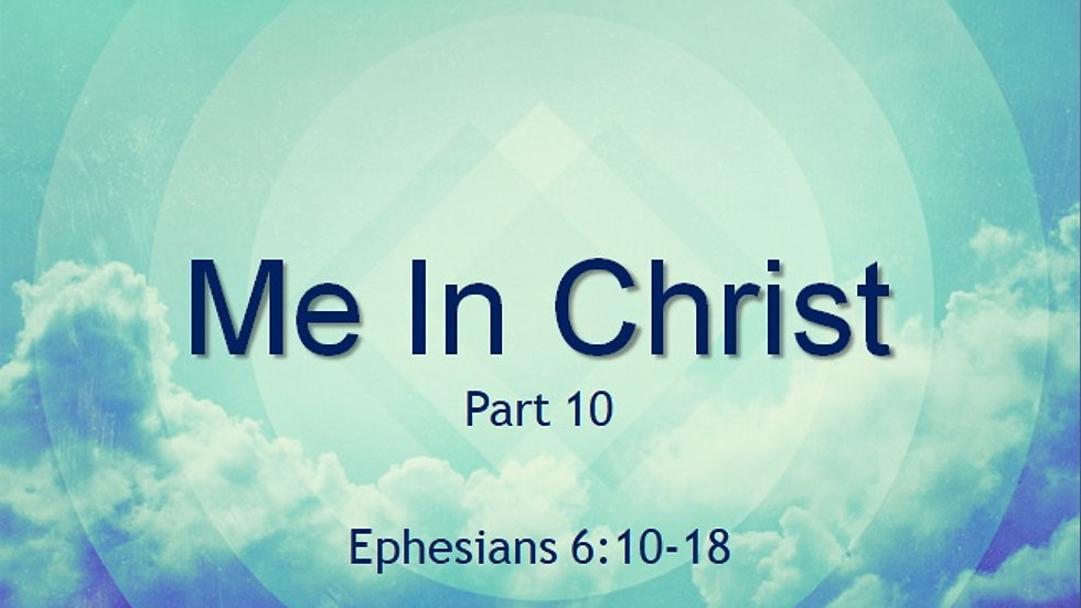 Me in Christ Part 10