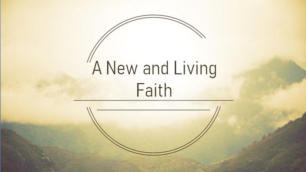 A New and Living Faith