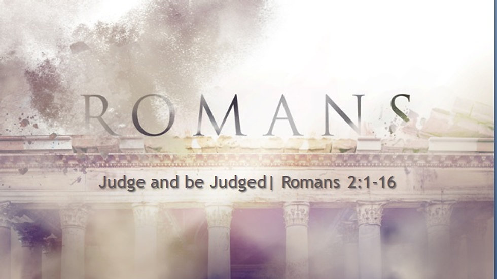Romans: Judge and be Judged