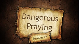 Dangerous Prayer. Part 2