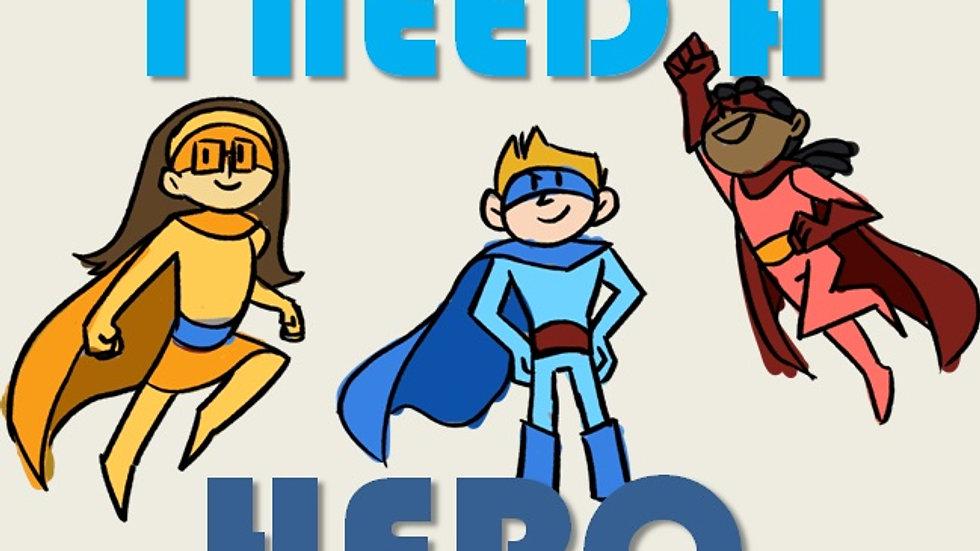 I need a Hero