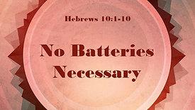 No Batteries Necessary