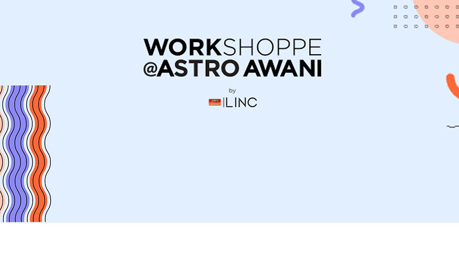 Workshoppe @Astro AWANI