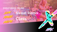 Winter '21: Full Sweat Remix Class