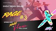 SPRING 21 RAGE #3: Full Class: Rage & Flow