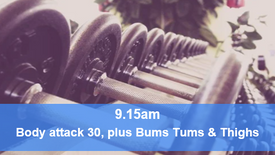 31/05/21 Body attack 30, plus Bums Tums Thighs.