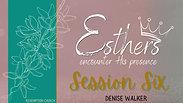 Session 6 - Denise Walker