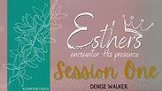 Session 1 - Denise Walker