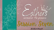 Session 7 - Jessica Valley
