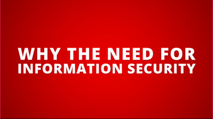 Why the need for Information Security?