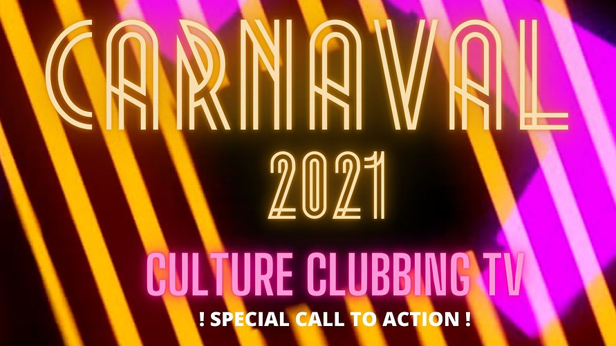 CARNAVAL 2021 CULTURE CLUBBING TV