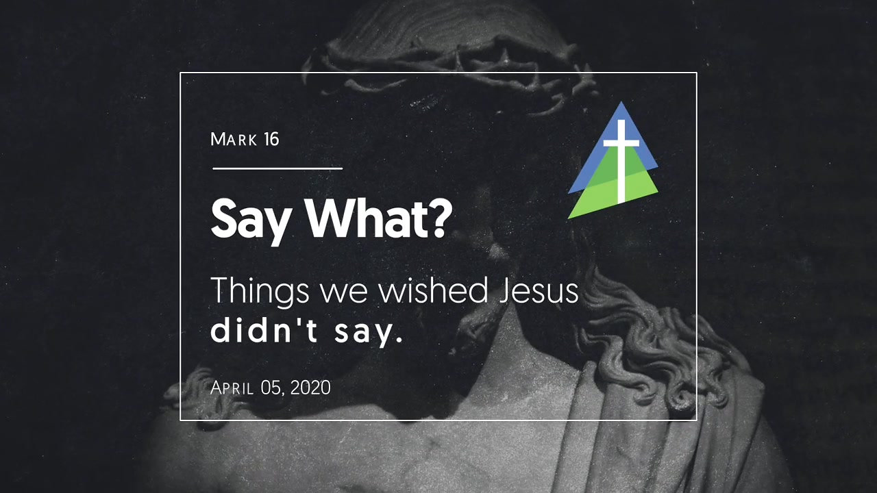 Say What? Things we wished Jesus didn't say