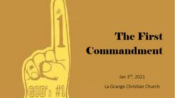 The First Commandment - Jan 3rd 2020