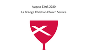 La Grange Christian Church August 23rd, 2020