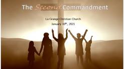 The 2nd Commandment - Jan 10th, 2021
