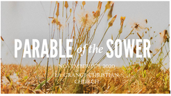 The Parable of the Sower - Nov 15th