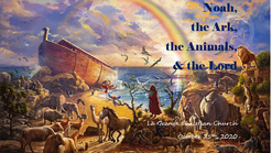 Noah, the Ark, the Animals, & the Lord - Oct 25th