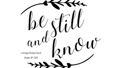 October 18th - Be Still & Know