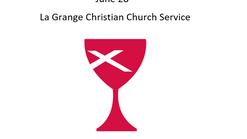 La Grange Christian Church June 28th 2020