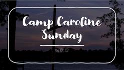 Camp Caroline - May 30th