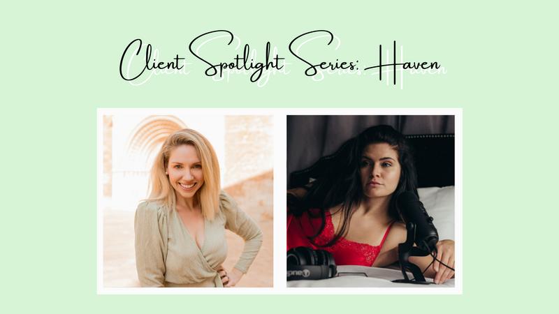 Client Spotlight Series - Haven