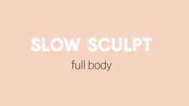 SLOW SCULPT x FULL BODY