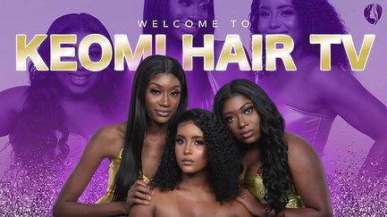 Keomi Hair TV Intro