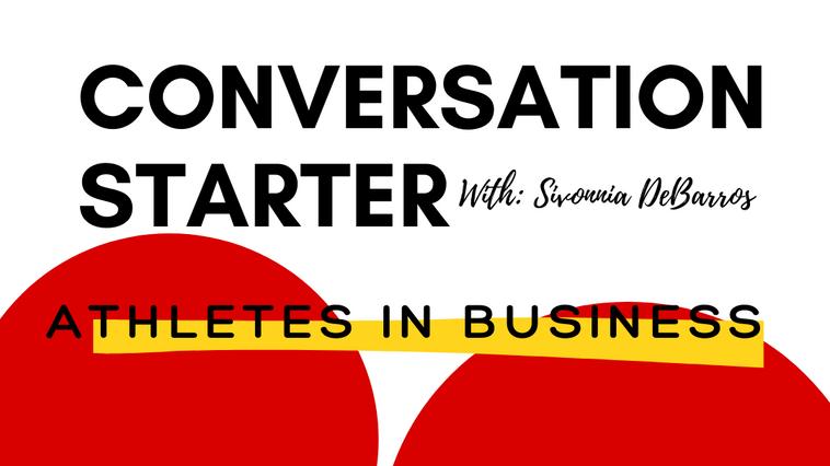Conversation Starter: Athletes in Business
