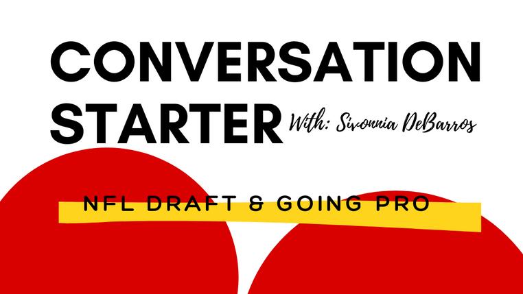 Conversation Starter: the NFL Draft & Going Pro