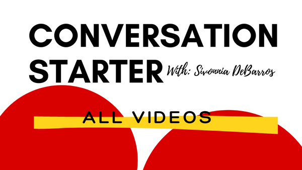Conversation Starter: Watch All Videos