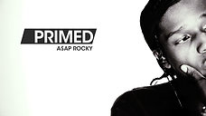 Primed: A$AP Rocky (2013 Webby Award Nominee)
