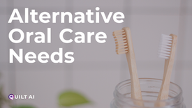 Alternative Oral Care Needs